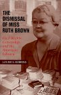 The Dismissal of Miss Ruth Brown